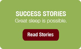 Success Stories. Great sleep is possible.